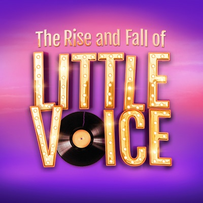 The Rise And Fall of Little Voice set to tour the UK in 2022