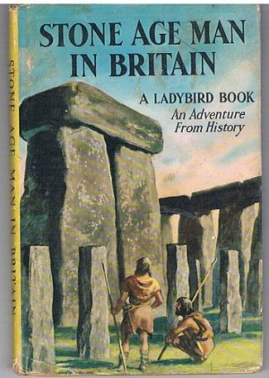 I don't think Stone Henge looked like this in the Stone Age did it? But this book was one of my favourites