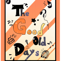 "The poster for ""Good Old Days"" was designed by Sara Ellsworth '21."