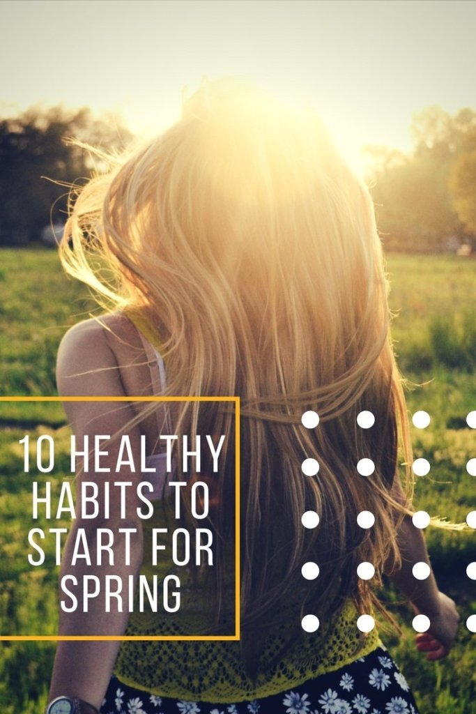 10 healthy habits to start for spring
