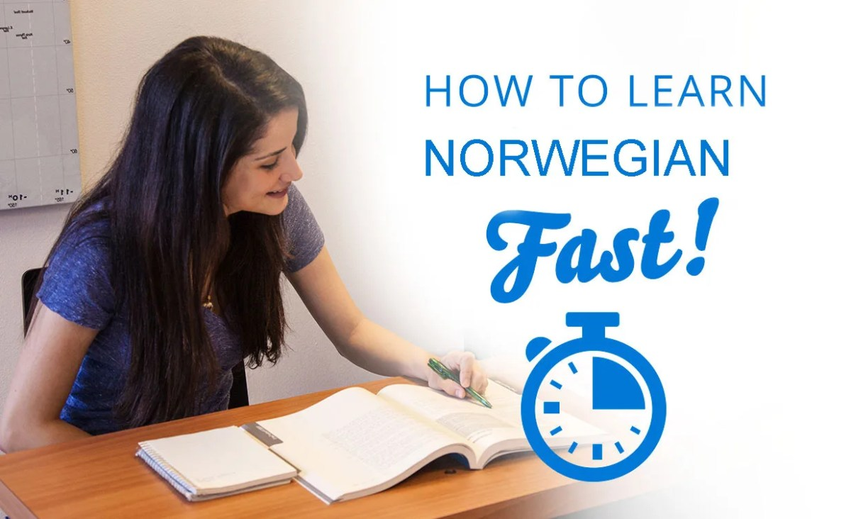 How to learn Norwegian fast?