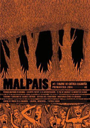 Malpaís es un fanzine de crítica del lugar... desde el lugar. Una publicación recomendada y recomendable para paisanos y paisanas que aún desean habitar los lugares y no sólo sobrevivir en ellos.