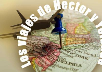 LOS VIAJES DE HÉCTOR Y YOLANDA