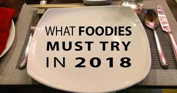 Must-Try Dishes and Restaurants in 2018
