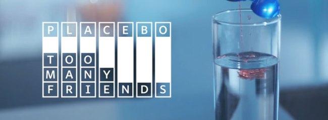 too-many-friends-placebo-yatzer-7