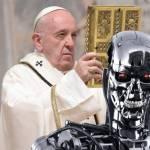 Papa Francisco, Robots, IA, Terminator
