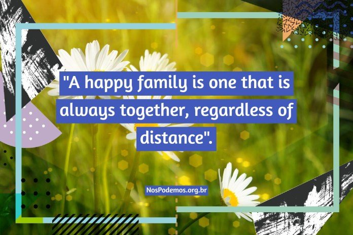 """""""A happy family is one that is always together, regardless of distance""""."""