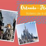 Orlando com criança – Roteiro para 9 dias