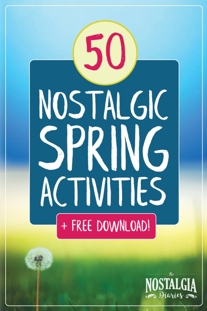 50-nostalgic-spring-activities-nostalgia-diaries