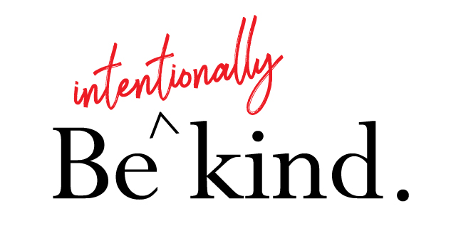 Be Intentionally Kind | The Nostalgia Diaries Blog