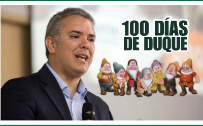 DUQUE SUS PRIMEROS 100 DÍAS Y SUS 7 ENANITOS