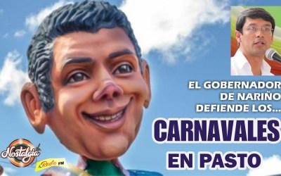 EN PASTO…EL GOBERNADOR DE NARIÑO DEFIENDE LOS CARNAVALES