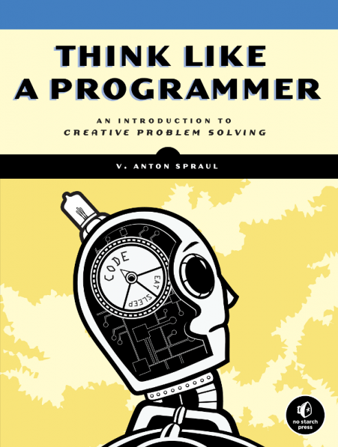 Front cover of Think Like a Programmer