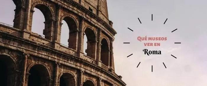 ¿Qué museos visitar en Roma en un fin de semana?