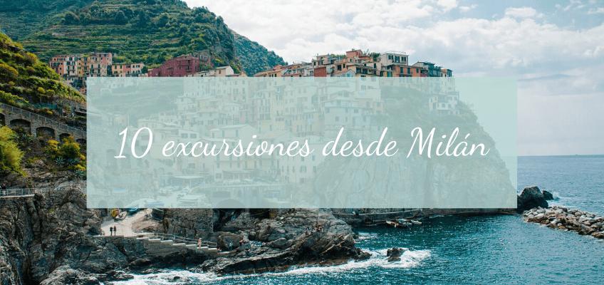 10 excursiones desde Milán