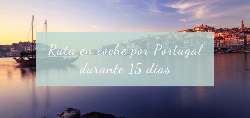 Ruta en coche por Portugal