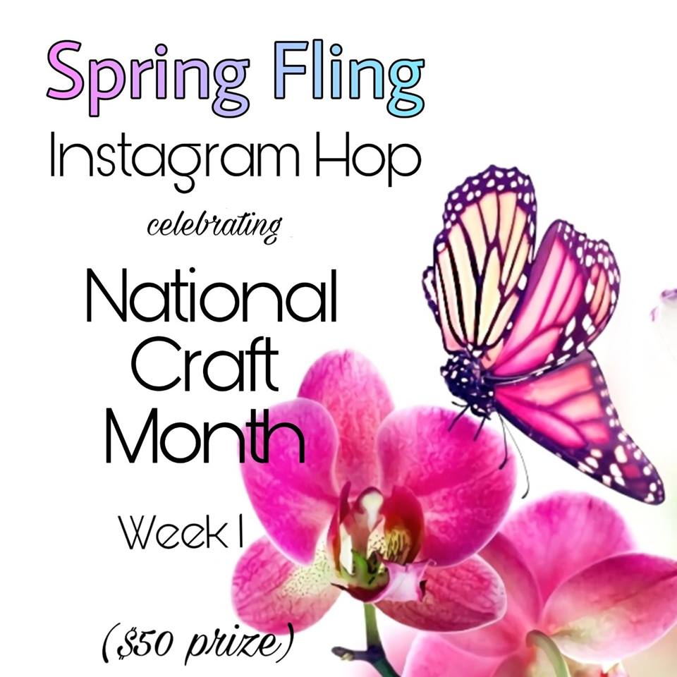 Spring Fling Instagram Hop Celebrating National Craft Month