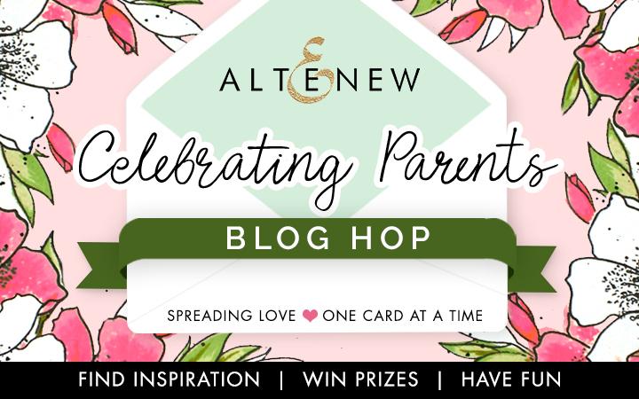 Altenew Celebrating Parents Blog Hop