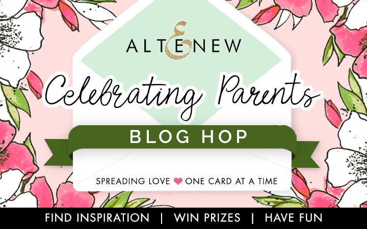 Altenew Celebrating Parents Blog Hop