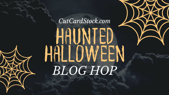 CutCardStock.com Haunted Halloween Blog Hop