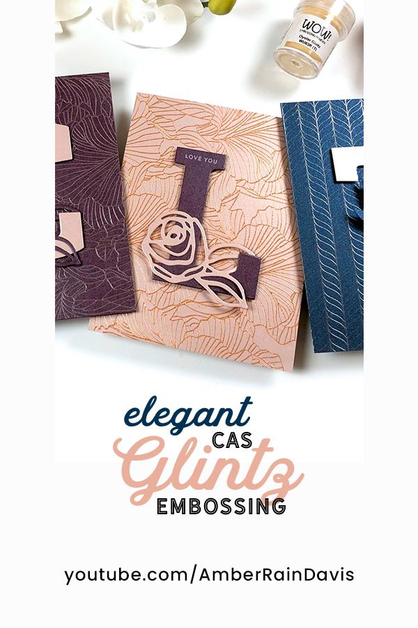 PINTEREST Elegant CAS Glintz Embossing Cards