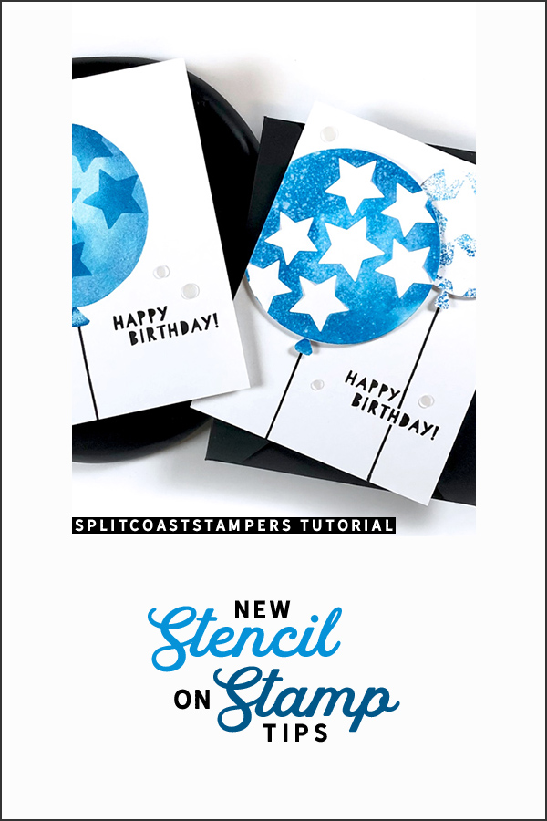 PINTEREST | Stencil on Stamp Tips | Splitcoaststampers Guest Tutorial