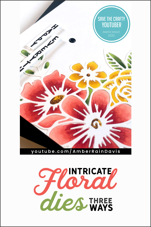 Save the Crafty YouTuber | Intricate Floral Dies 3 Ways
