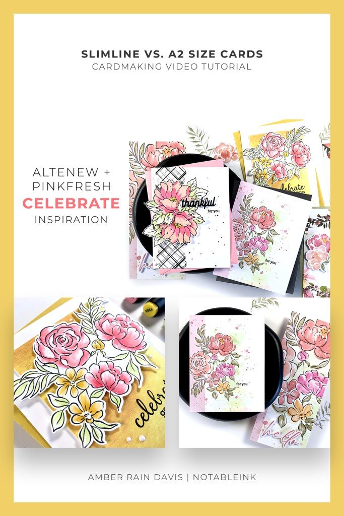 PINTEREST | Slimline vs. A2 Cards | Altenew + Pinkfresh Celebrate Collab