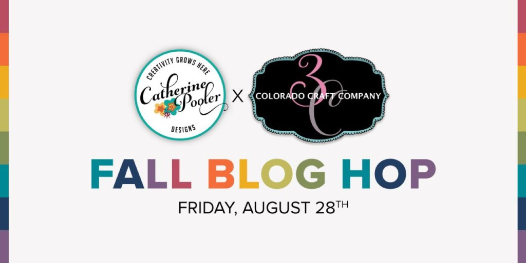Catherine Pooler (CP) & Colorado Craft Company (3C) Fall Blog Hop