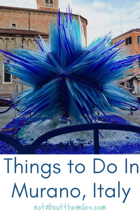 The Best Things to Do in Murano in One Day