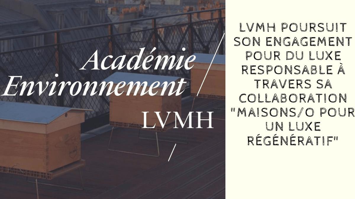LVMH poursuit son engagement pour du luxe responsable à travers sa collaboration «maison/0 pour un luxe régénératif»