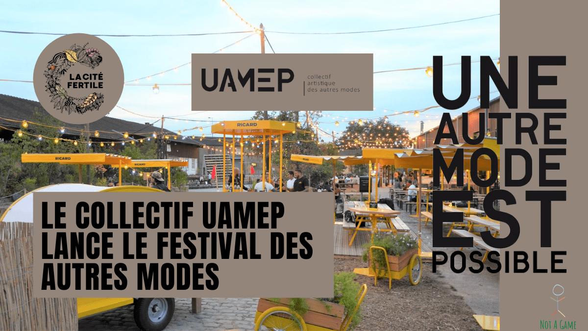 Le Collectif UAMEP lance le Festival des Autres Modes
