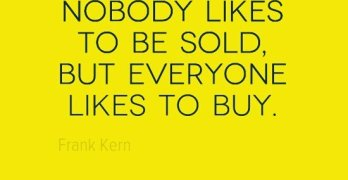 Nobody likes to be sold, but everyone likes to buy. ~ Frank Kern  When you're trying to succeed online, no matter what you're promoting, keep this in mind!  #business #QOTD #onlinemarketing #frankkern #businesstips #instagood #instadaily #motivation #inspiration #bestoftheday #quote