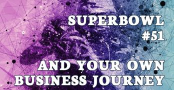 Superbowl #51 and Parallels to Your Business Journey