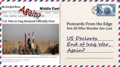 US Declares End of Iraq War, Again?