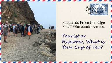 Tourist or Explorer, What is Your Cup of Tea?