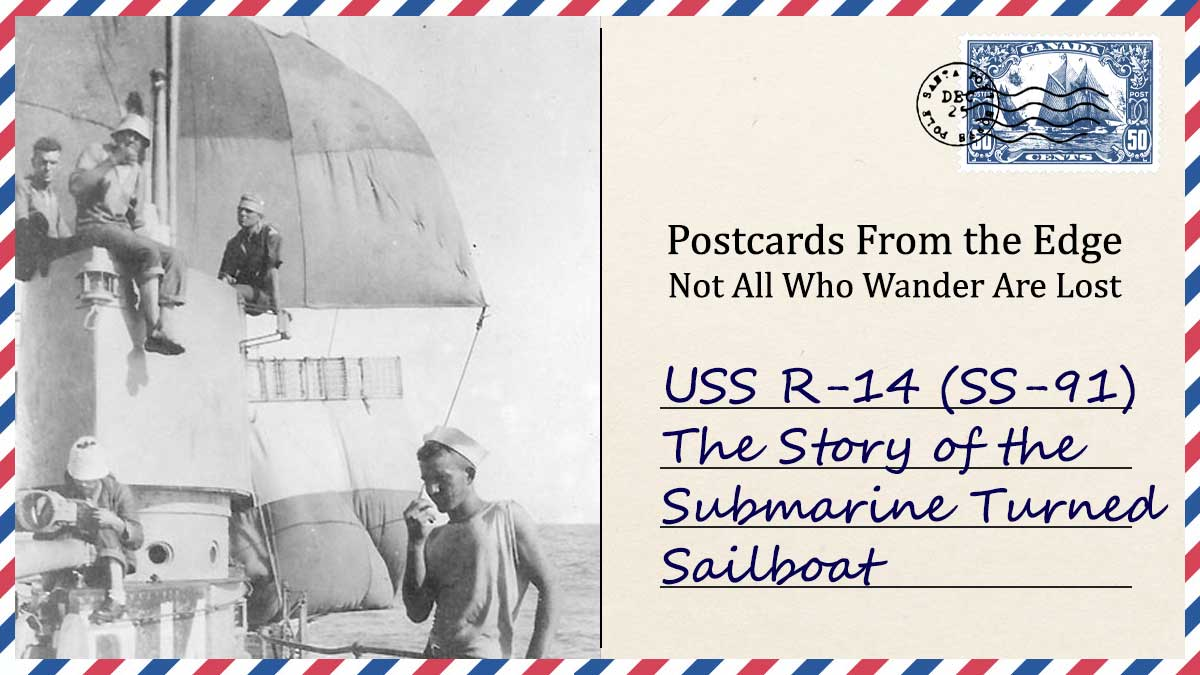 USS R-14 (SS-91) | The Story of the Submarine Turned Sailboat