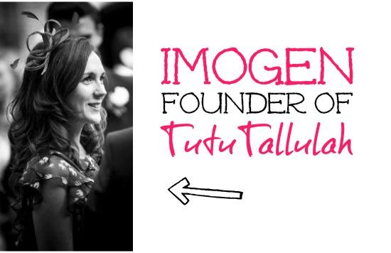 Founder of TutuTallulah, Imogen Uttley