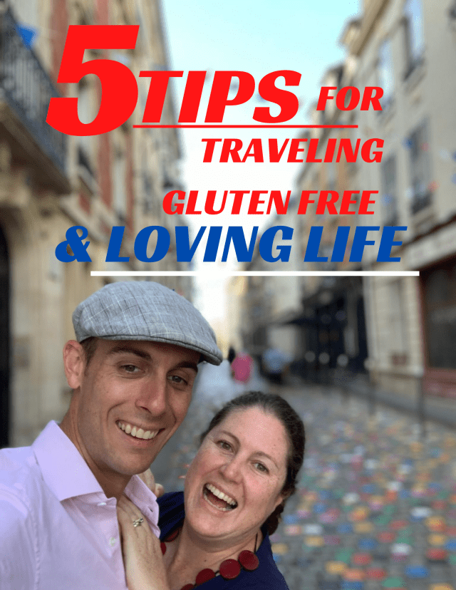 5 tips for traveling gluten free and loving life