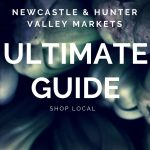 Ultimate Guide: Newcastle and Hunter Valley Markets