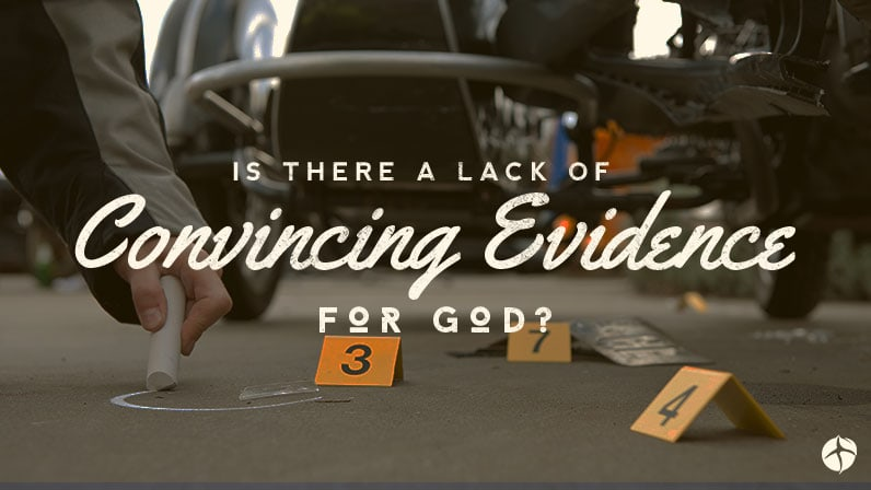 is there a lack of convincing evidence for God