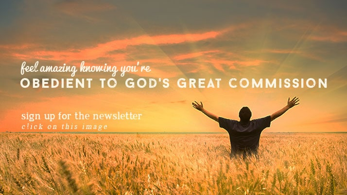 newsletter sign-up feel amazing obedient to God's great commission