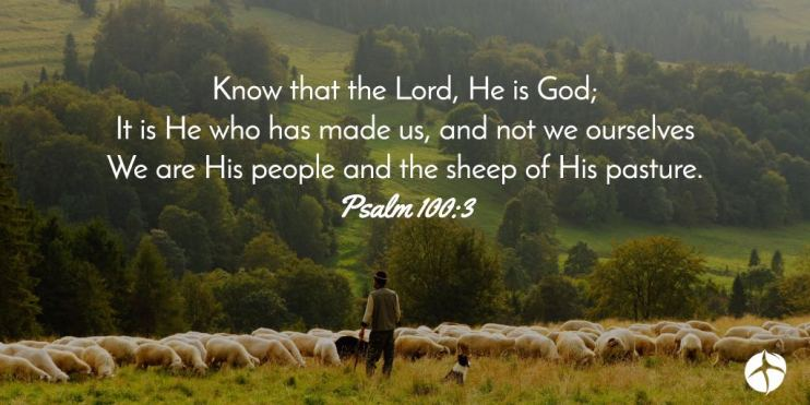 Psalm 100 it is the Lord who made us