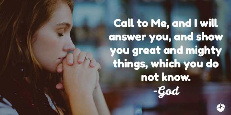 call to me and I will show you great and might things which you did not know