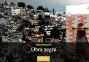 Obra Negra, un relato sobre la más profunda desigualdad