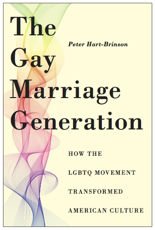The Gay Marriage Generation: How the LGBTQ Movement Transformed American Culture