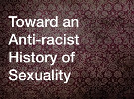 Toward an Anti-racist History of Sexuality