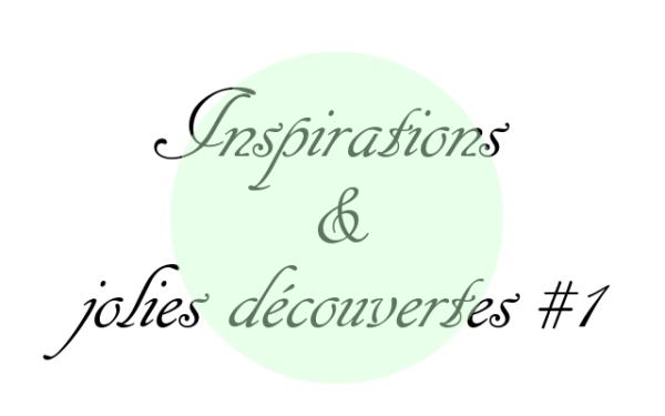 Inspirations & jolies découvertes