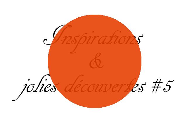Inspirations et jolies découvertes5