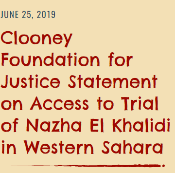 Clooney Foundation for Justice Statement on Access to the Trial of Nazha El Khalidi in Western Sahara